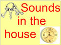 Phrases - Sounds in the House